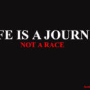 life is no race