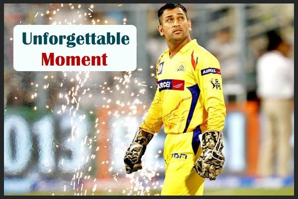 The Moments that will always be Cherished by Chennai Super Kings and Mahi